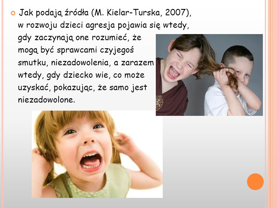 Jak podają źródła (M. Kielar-Turska, 2007),