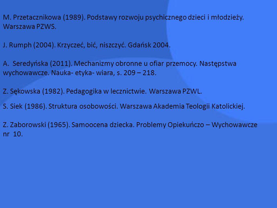 M. Przetacznikowa (1989). Podstawy rozwoju psychicznego dzieci i młodzieży. Warszawa PZWS.