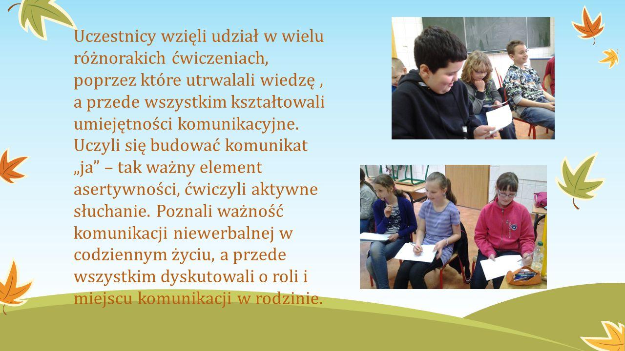 Uczestnicy wzięli udział w wielu różnorakich ćwiczeniach, poprzez które utrwalali wiedzę , a przede wszystkim kształtowali umiejętności komunikacyjne.