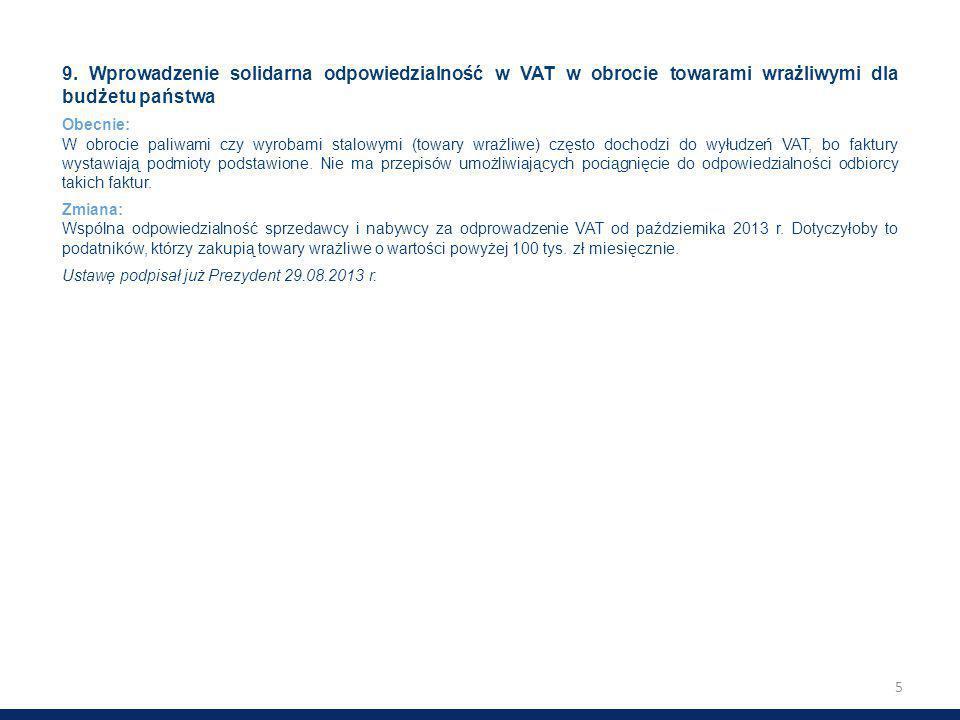 9. Wprowadzenie solidarna odpowiedzialność w VAT w obrocie towarami wrażliwymi dla budżetu państwa