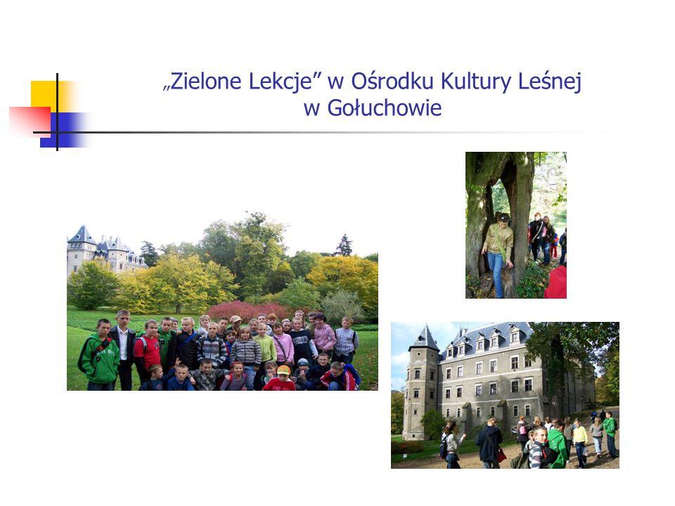"""""""Zielone Lekcje w Ośrodku Kultury Leśnej w Gołuchowie"""