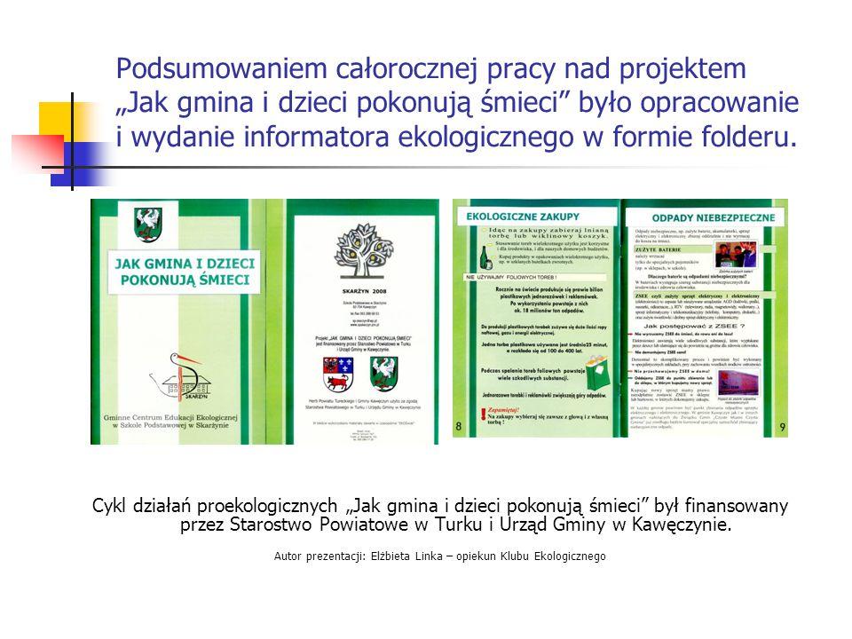 Autor prezentacji: Elżbieta Linka – opiekun Klubu Ekologicznego