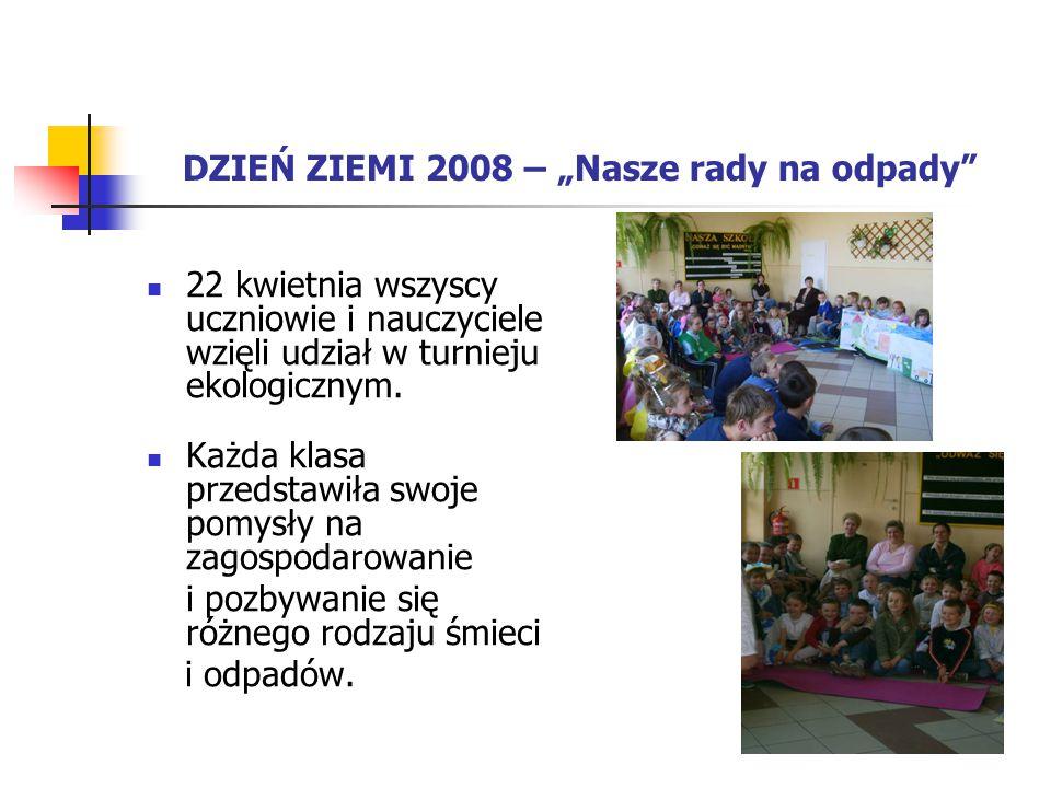 """DZIEŃ ZIEMI 2008 – """"Nasze rady na odpady"""