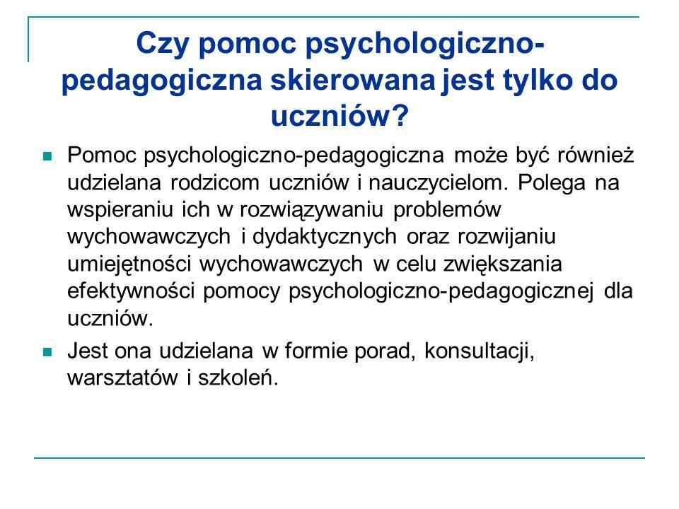 Czy pomoc psychologiczno-pedagogiczna skierowana jest tylko do uczniów