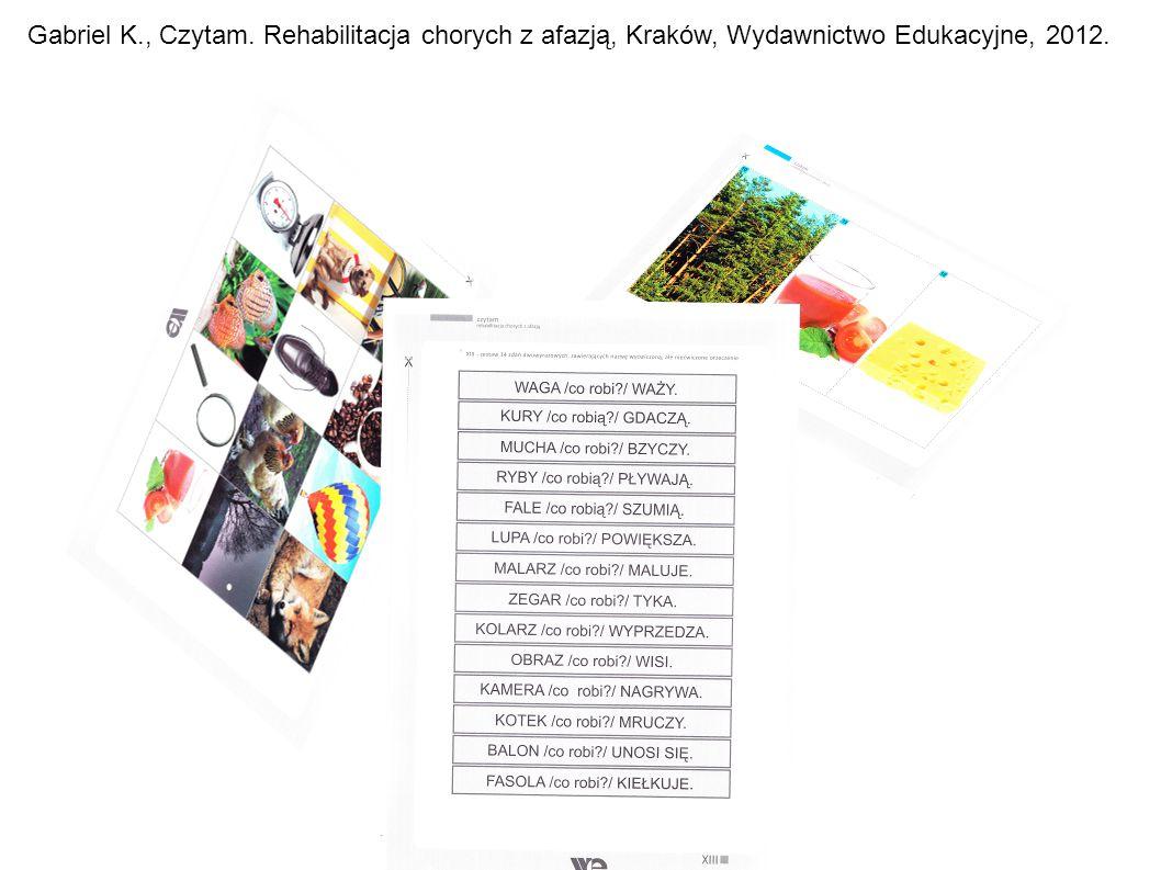 Gabriel K., Czytam. Rehabilitacja chorych z afazją, Kraków, Wydawnictwo Edukacyjne, 2012.