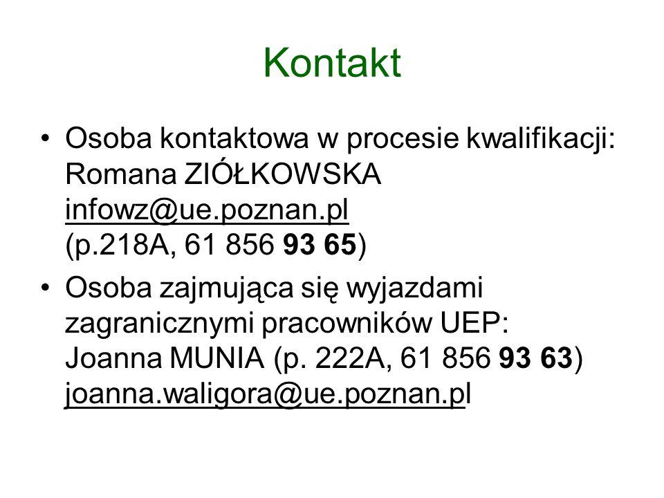 Kontakt Osoba kontaktowa w procesie kwalifikacji: Romana ZIÓŁKOWSKA infowz@ue.poznan.pl (p.218A, 61 856 93 65)