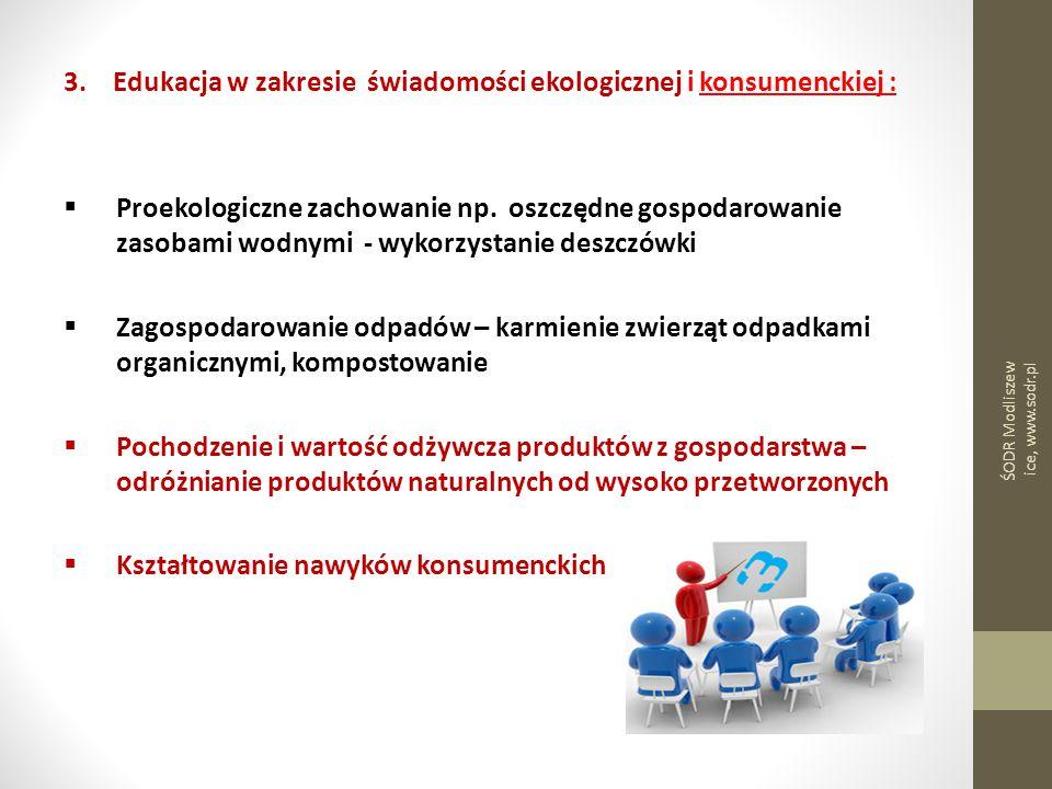 3. Edukacja w zakresie świadomości ekologicznej i konsumenckiej :