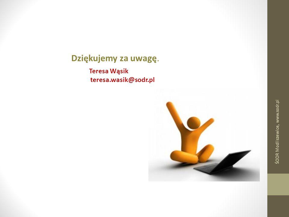 Dziękujemy za uwagę. Teresa Wąsik teresa.wasik@sodr.pl