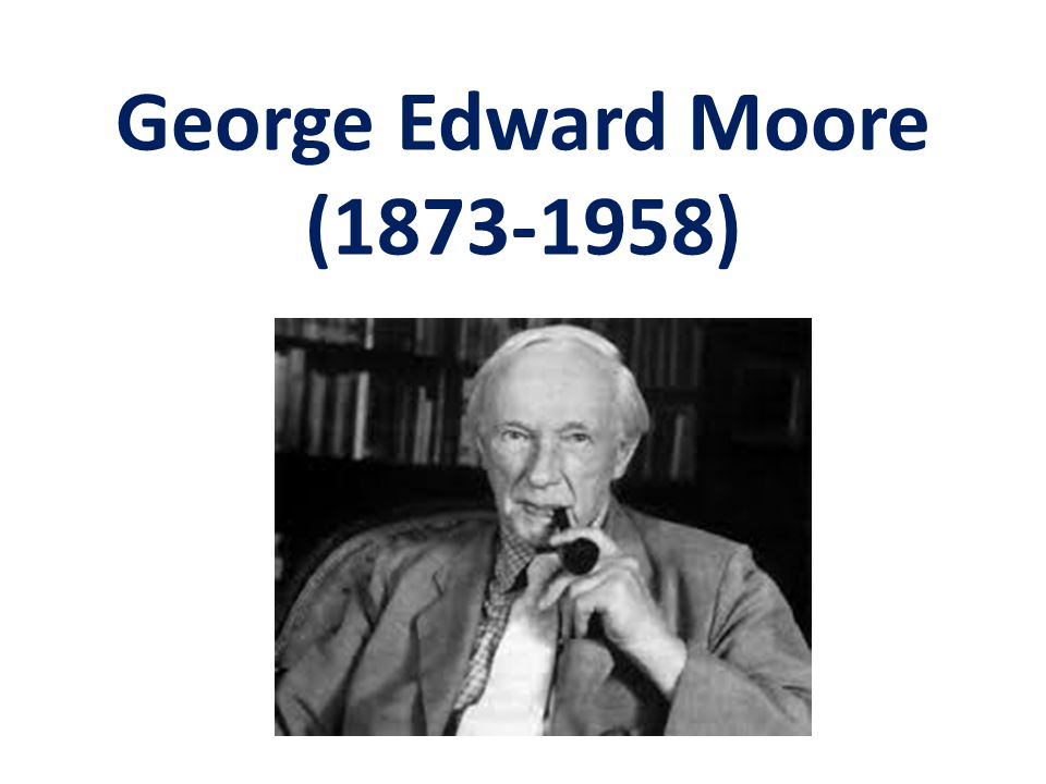 George Edward Moore (1873-1958)