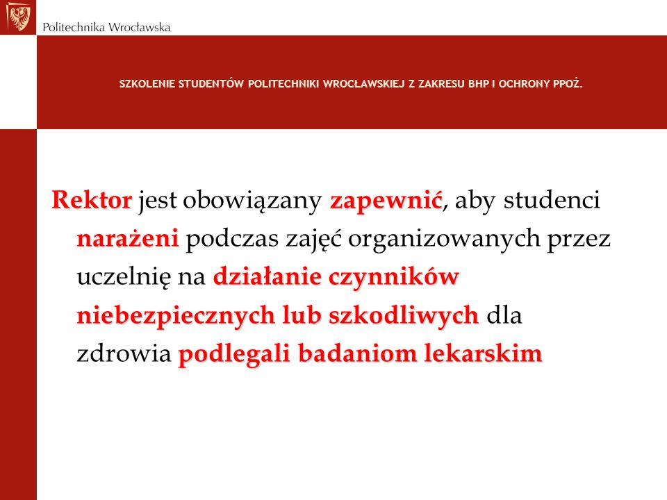 Rektor jest obowiązany zapewnić, aby studenci