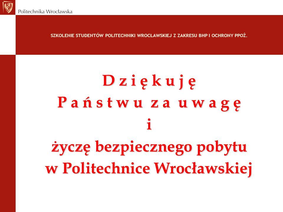 życzę bezpiecznego pobytu w Politechnice Wrocławskiej