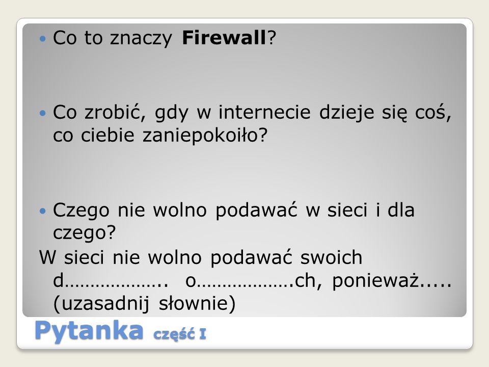 Pytanka część I Co to znaczy Firewall