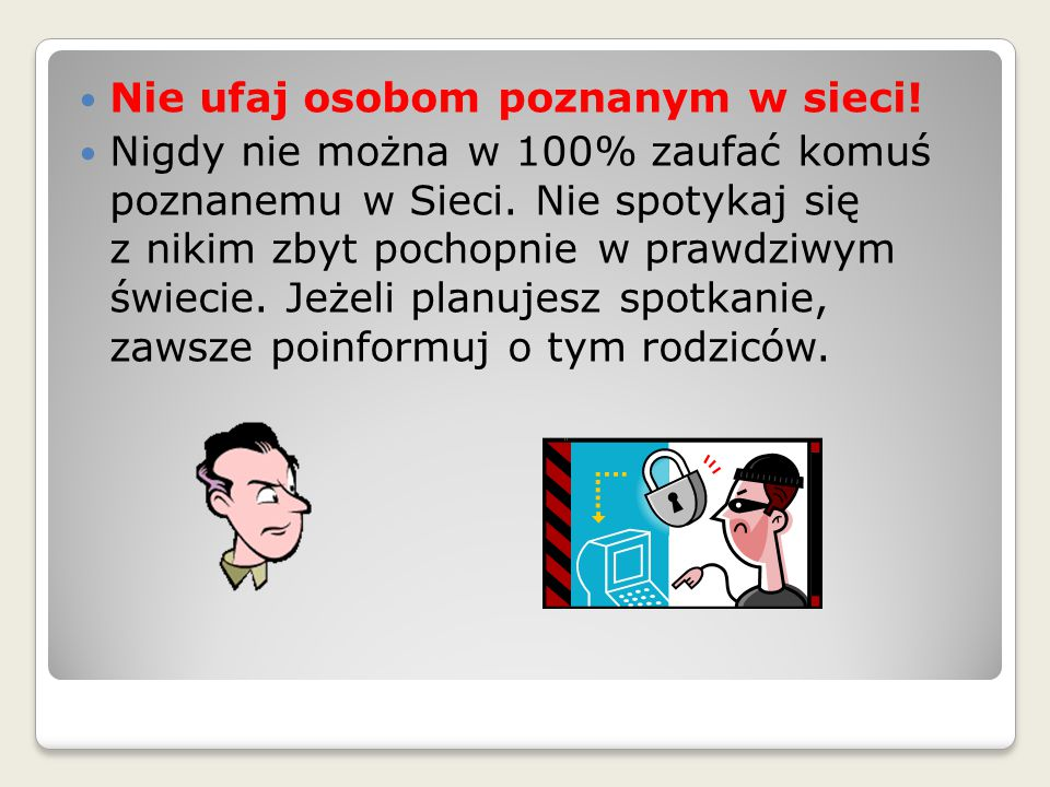 Nie ufaj osobom poznanym w sieci!