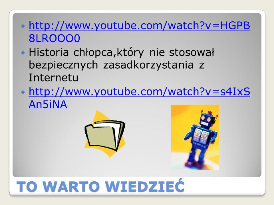 TO WARTO WIEDZIEĆ http://www.youtube.com/watch v=HGPB 8LROOO0