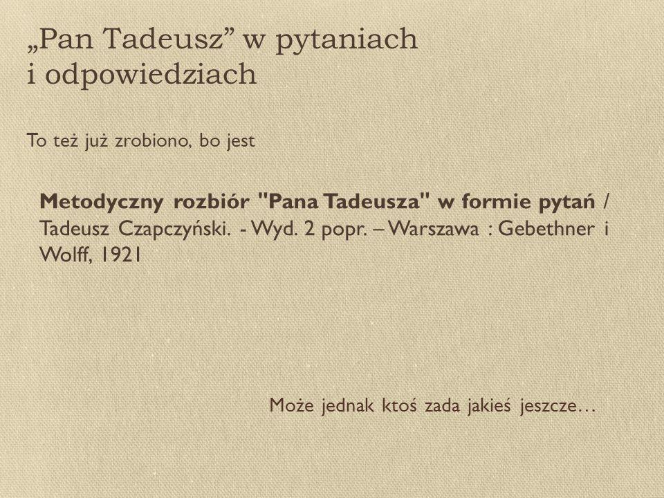 """""""Pan Tadeusz w pytaniach i odpowiedziach"""