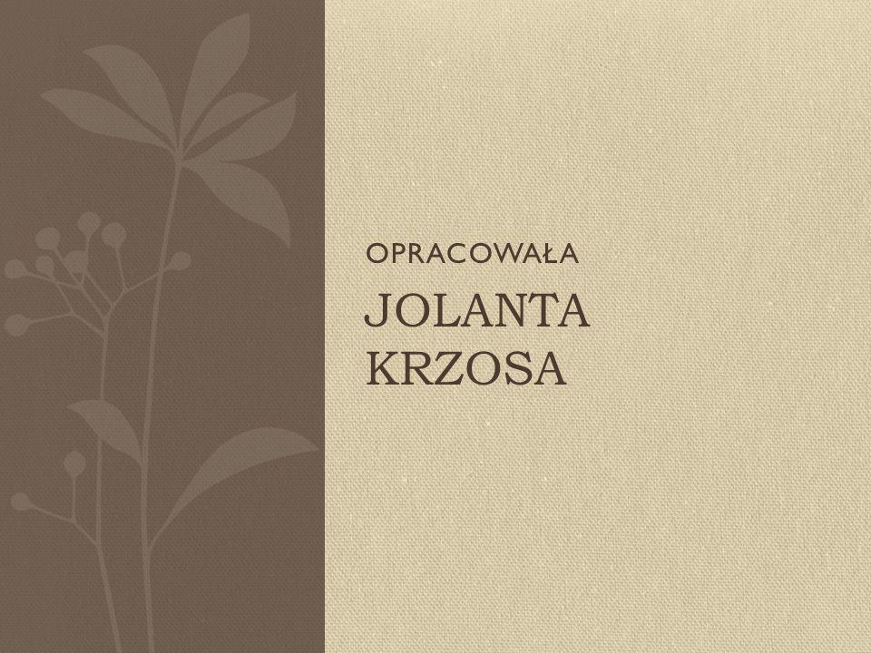 OPRACOWAŁA Jolanta Krzosa