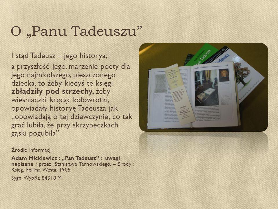 "O ""Panu Tadeuszu I stąd Tadeusz – jego historya;"