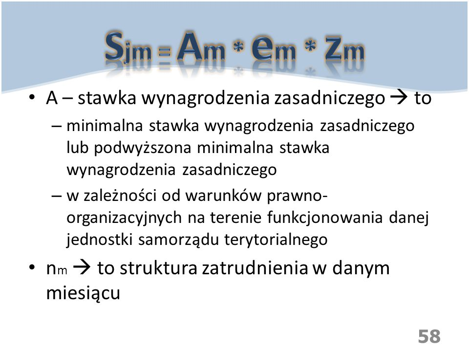 Sjm = Am * em * zm A – stawka wynagrodzenia zasadniczego  to