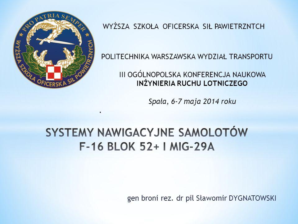 SYSTEMY NAWIGACYJNE SAMOLOTÓW F-16 BLOK 52+ I MIG-29A