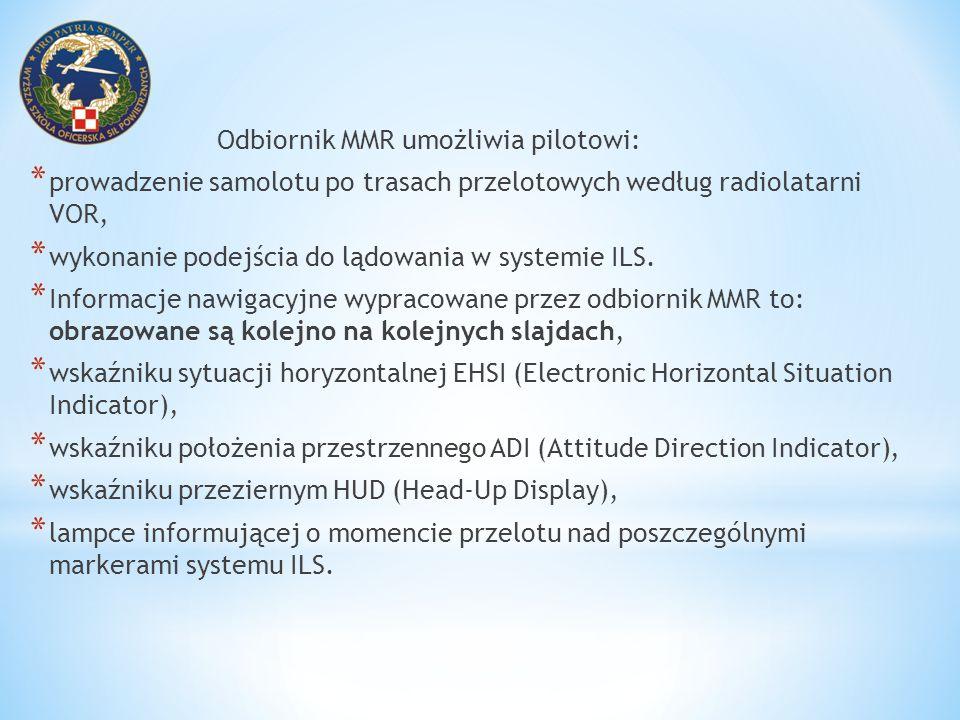 Odbiornik MMR umożliwia pilotowi:
