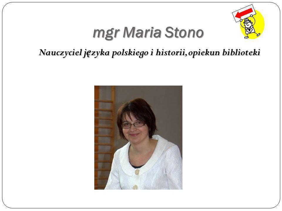 Nauczyciel języka polskiego i historii, opiekun biblioteki