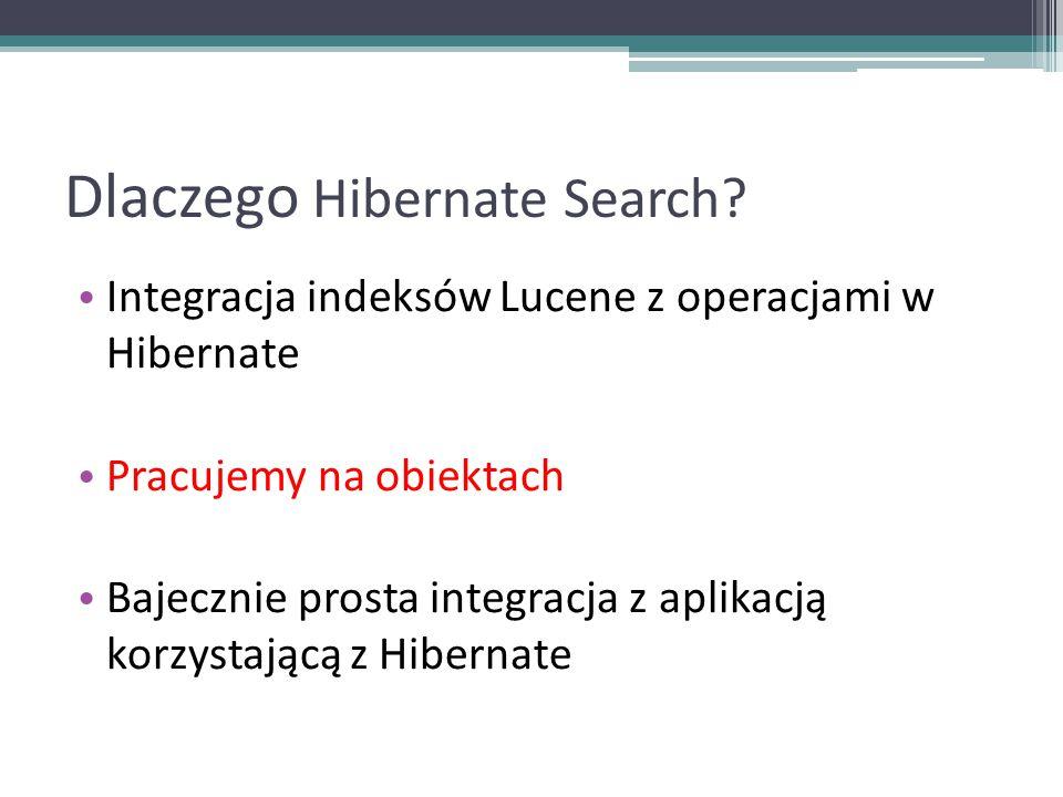 Dlaczego Hibernate Search