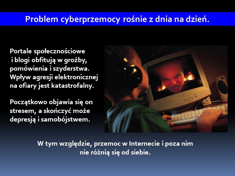 Problem cyberprzemocy rośnie z dnia na dzień.