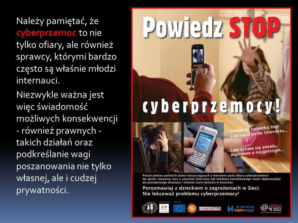 Należy pamiętać, że cyberprzemoc to nie tylko ofiary, ale również sprawcy, którymi bardzo często są właśnie młodzi internauci.