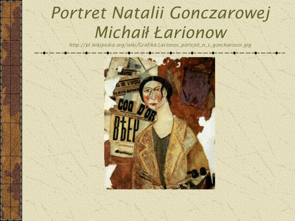 Portret Natalii Gonczarowej Michaił Łarionow http://pl. wikipedia