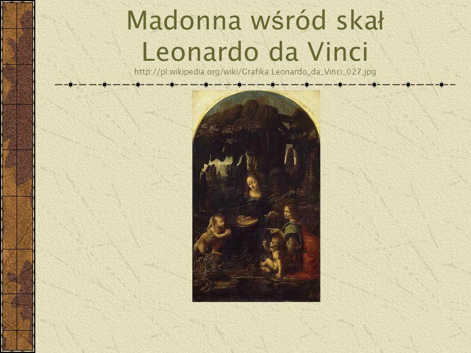Madonna wśród skał Leonardo da Vinci http://pl. wikipedia