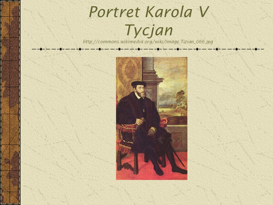 Portret Karola V Tycjan http://commons. wikimedia