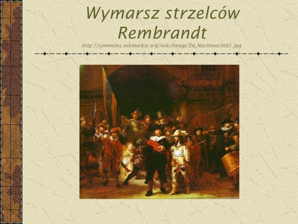 Wymarsz strzelców Rembrandt http://commons. wikimedia