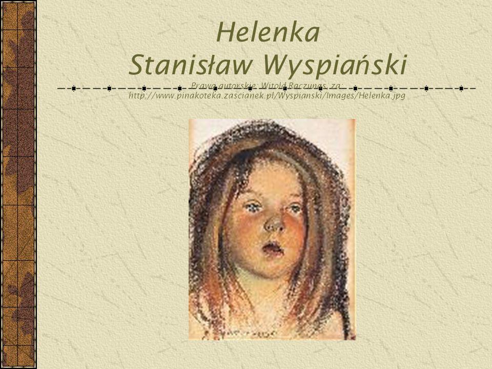 Helenka Stanisław Wyspiański Prawa autorskie: Witold Raczunas, za: http://www.pinakoteka.zascianek.pl/Wyspianski/Images/Helenka.jpg