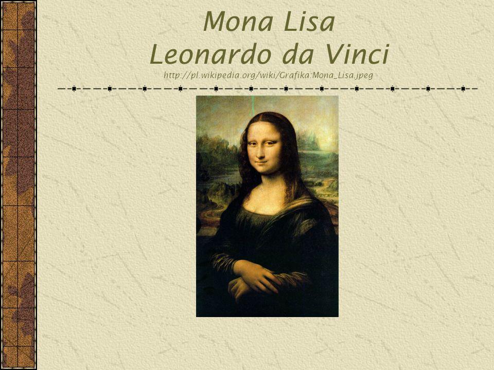 Mona Lisa Leonardo da Vinci http://pl. wikipedia