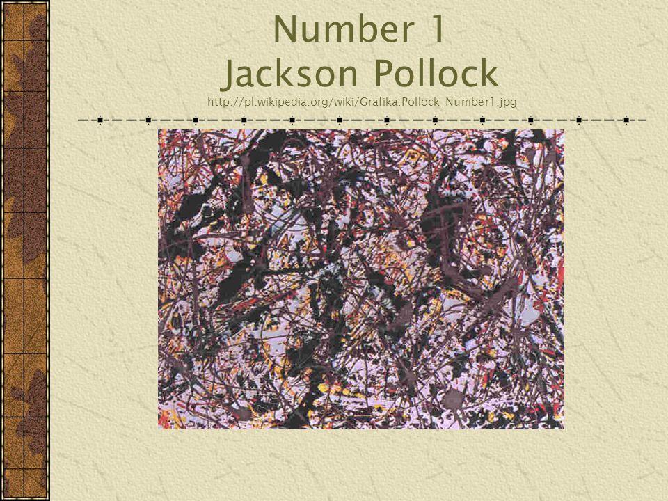 Number 1 Jackson Pollock http://pl. wikipedia