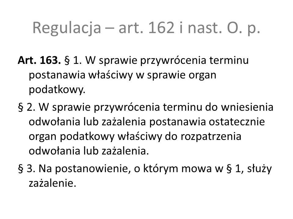 Regulacja – art. 162 i nast. O. p.