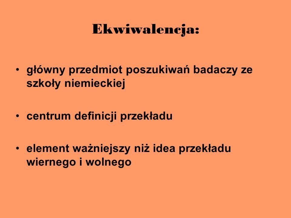 Ekwiwalencja: główny przedmiot poszukiwań badaczy ze szkoły niemieckiej. centrum definicji przekładu.