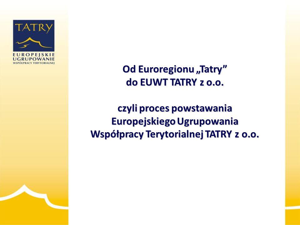 """Od Euroregionu """"Tatry do EUWT TATRY z o. o"""