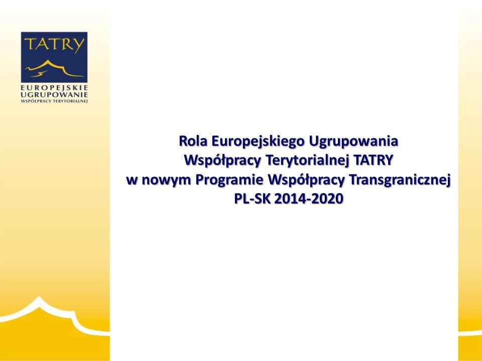 2014-01-15 Rola Europejskiego Ugrupowania Współpracy Terytorialnej TATRY w nowym Programie Współpracy Transgranicznej PL-SK 2014-2020.
