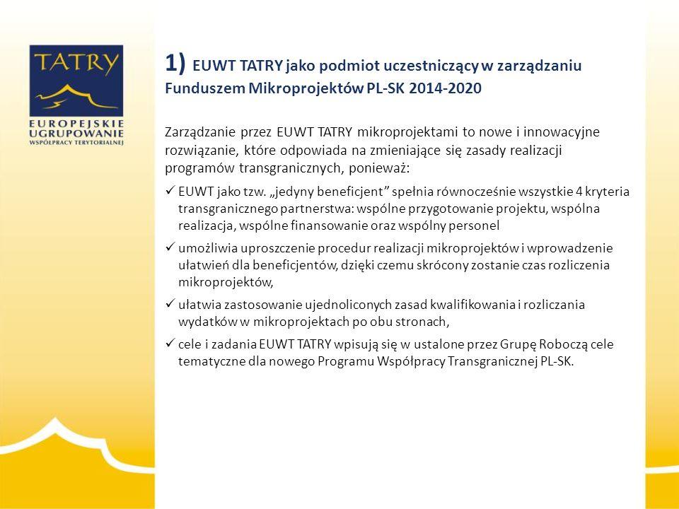 2014-01-15 1) EUWT TATRY jako podmiot uczestniczący w zarządzaniu Funduszem Mikroprojektów PL-SK 2014-2020.