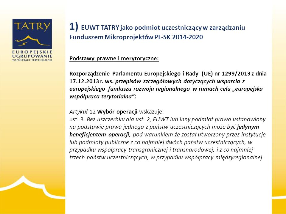 1) EUWT TATRY jako podmiot uczestniczący w zarządzaniu Funduszem Mikroprojektów PL-SK 2014-2020