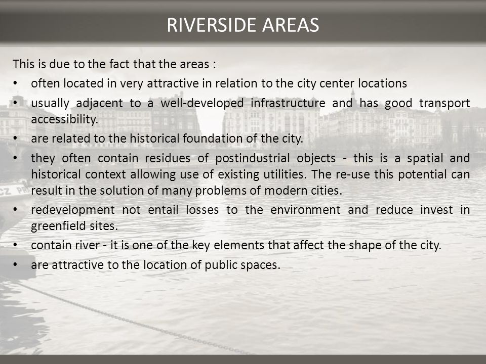 RIVERSIDE AREAS This is due to the fact that the areas :