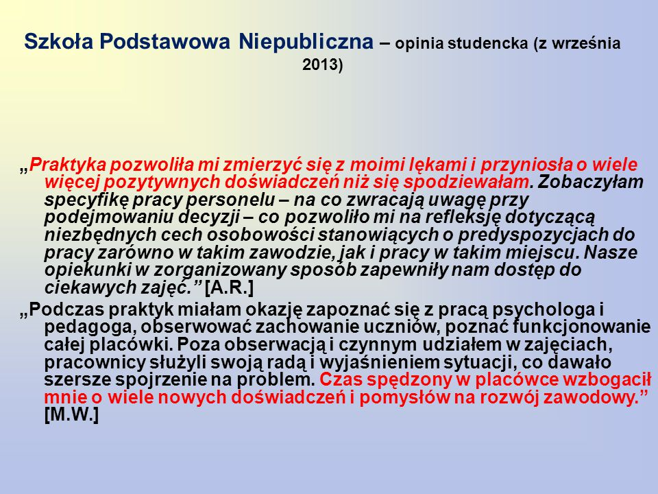 Szkoła Podstawowa Niepubliczna – opinia studencka (z września 2013)