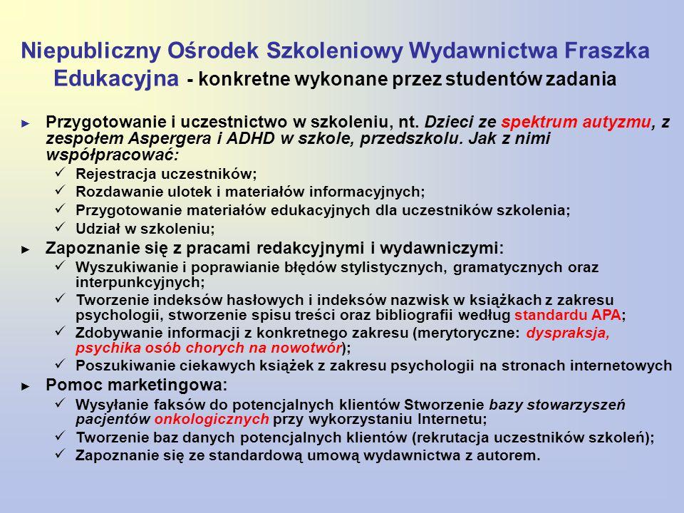 Niepubliczny Ośrodek Szkoleniowy Wydawnictwa Fraszka Edukacyjna - konkretne wykonane przez studentów zadania