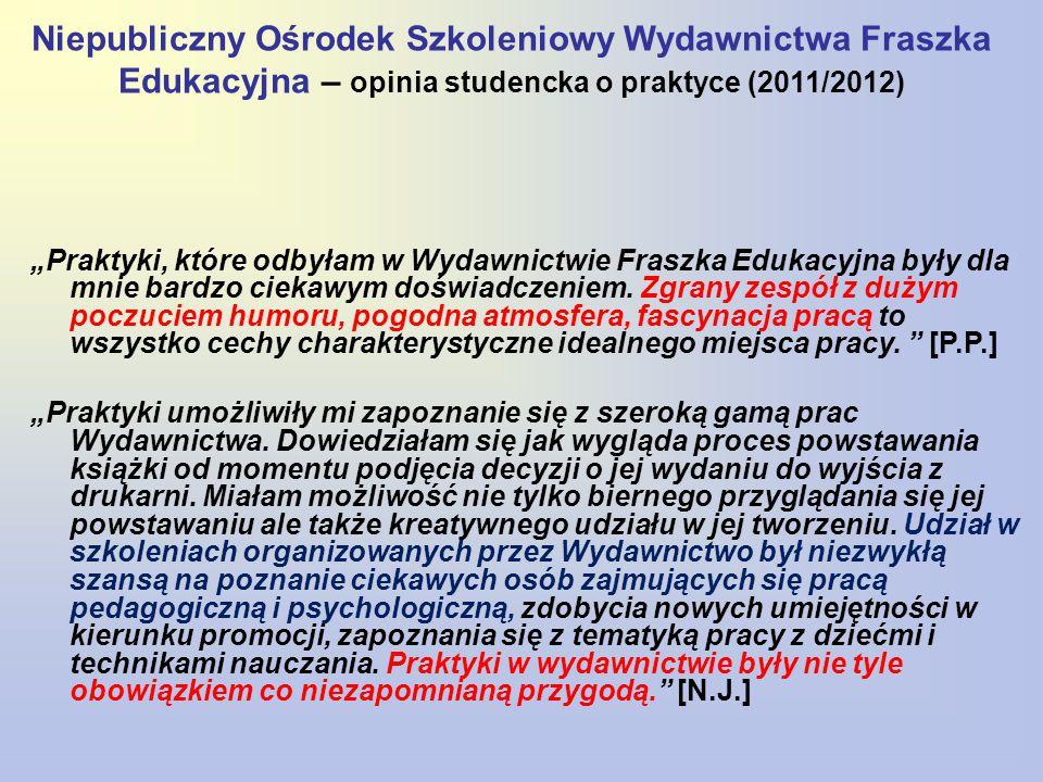 Niepubliczny Ośrodek Szkoleniowy Wydawnictwa Fraszka Edukacyjna – opinia studencka o praktyce (2011/2012)