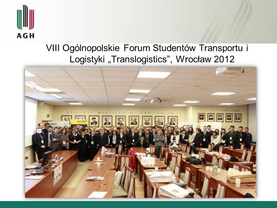 """VIII Ogólnopolskie Forum Studentów Transportu i Logistyki """"Translogistics , Wrocław 2012"""