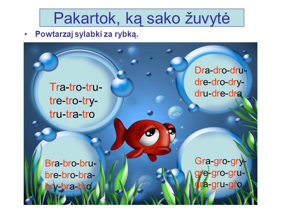 Pakartok, ką sako žuvytė
