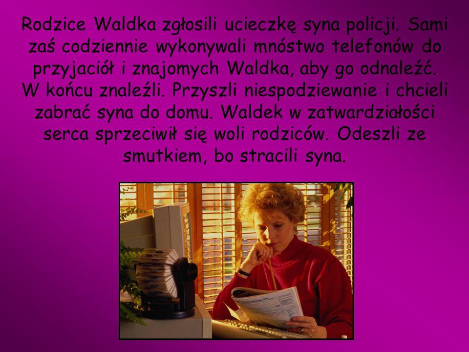 Rodzice Waldka zgłosili ucieczkę syna policji