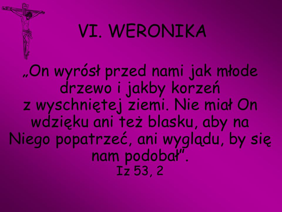 VI. WERONIKA