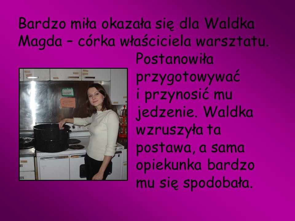 Bardzo miła okazała się dla Waldka Magda – córka właściciela warsztatu